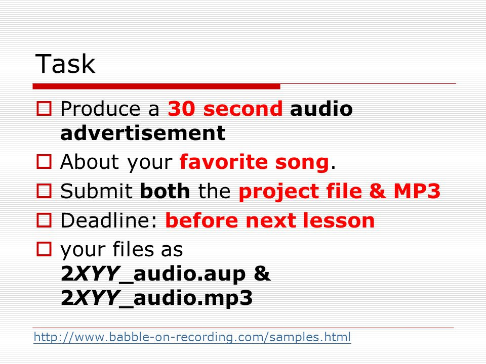 Task  Produce a 30 second audio advertisement  About your favorite song.
