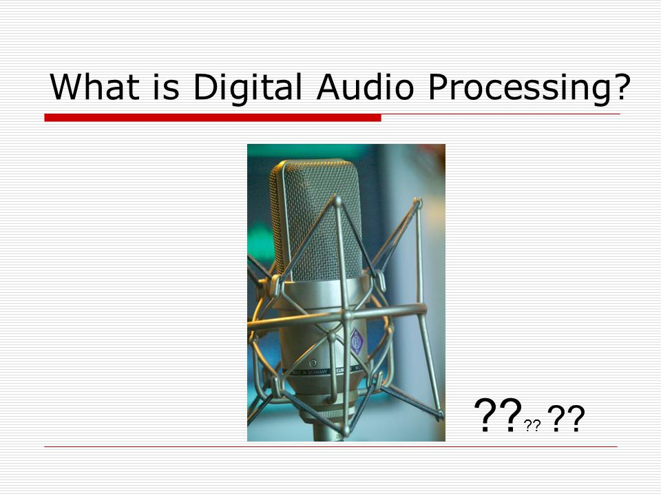 What is Digital Audio Processing