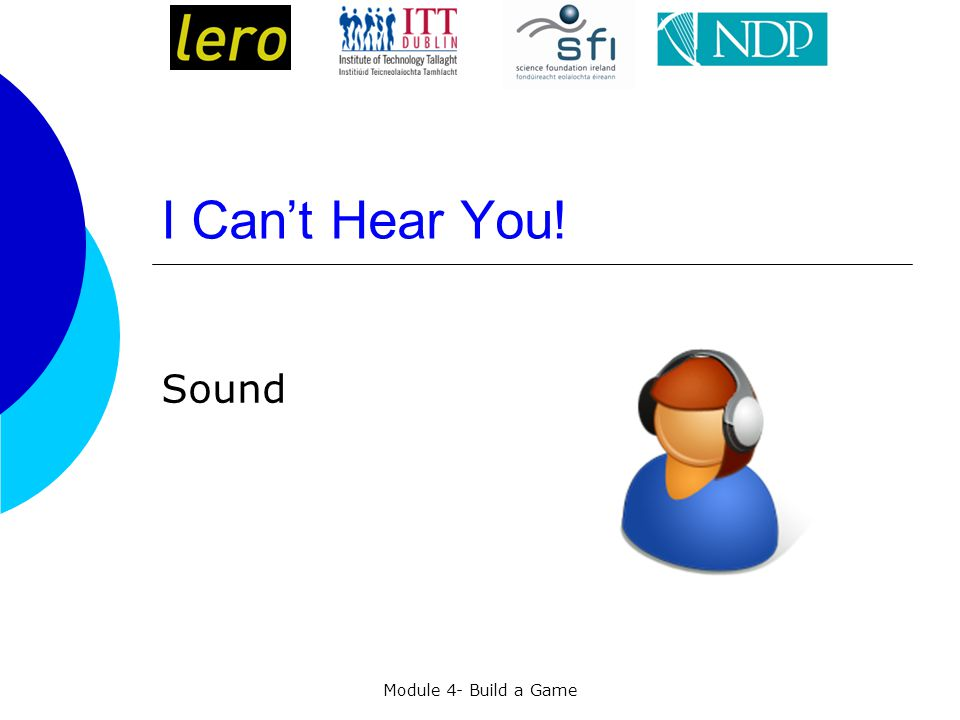 Module 4- Build a Game I Can't Hear You! Sound
