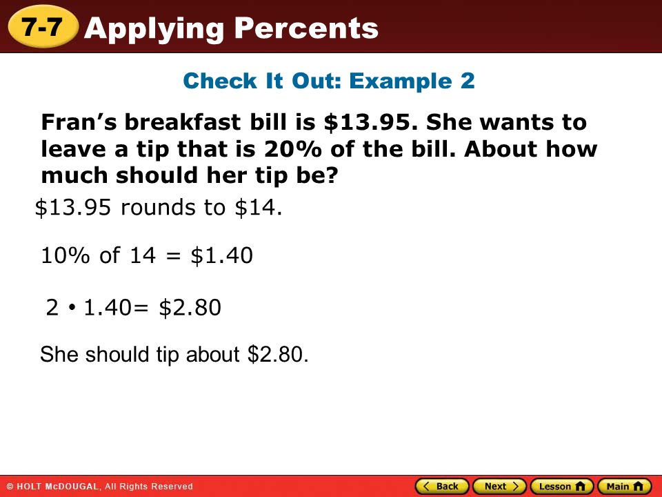 7-7 Applying Percents Check It Out: Example 2 Fran's breakfast bill is $13.95.