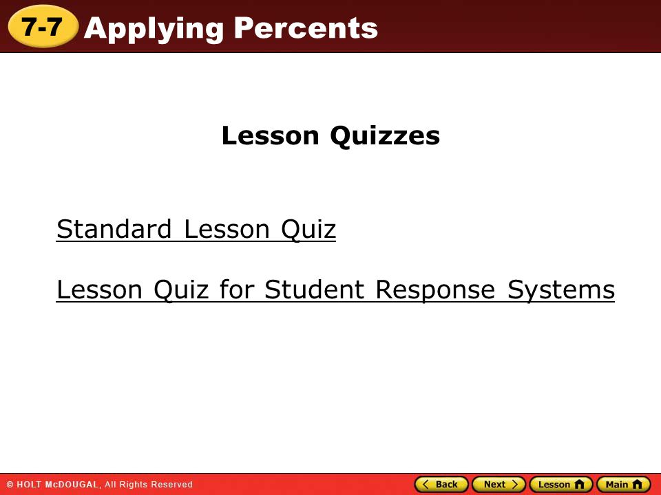 7-7 Applying Percents Standard Lesson Quiz Lesson Quizzes Lesson Quiz for Student Response Systems