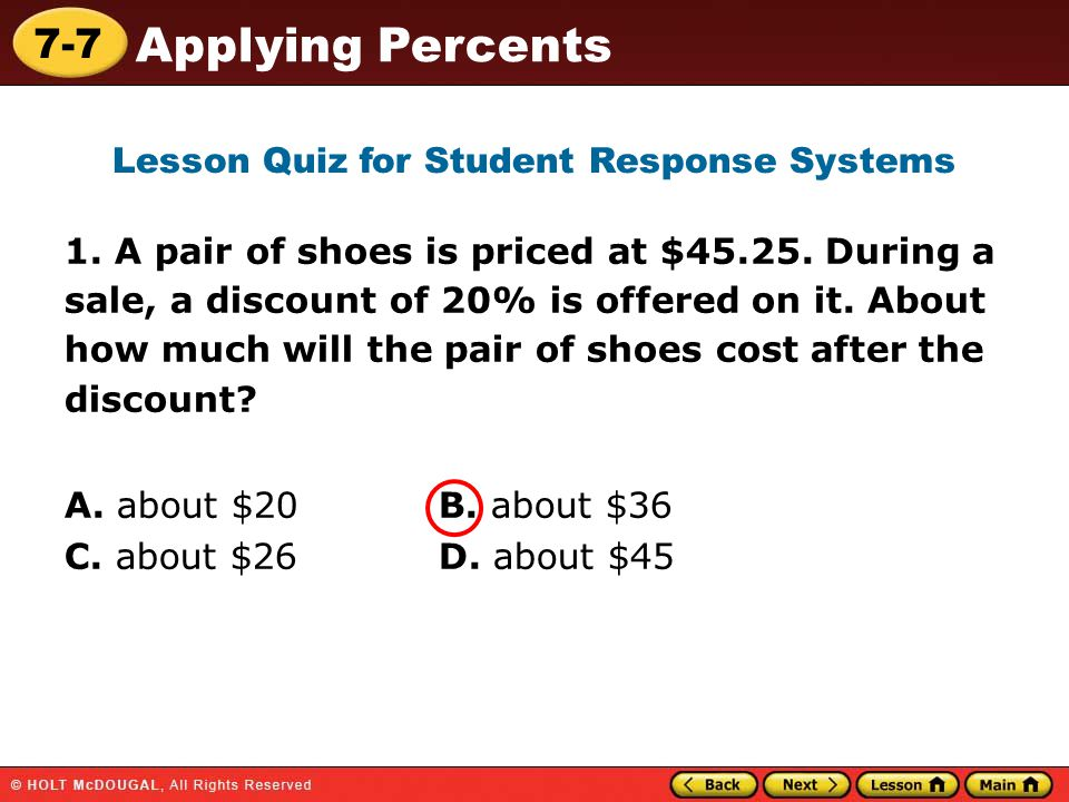7-7 Applying Percents 1. A pair of shoes is priced at $45.25.