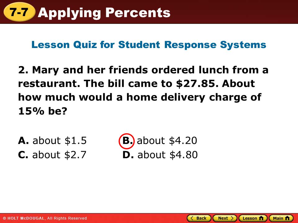 7-7 Applying Percents 2. Mary and her friends ordered lunch from a restaurant.