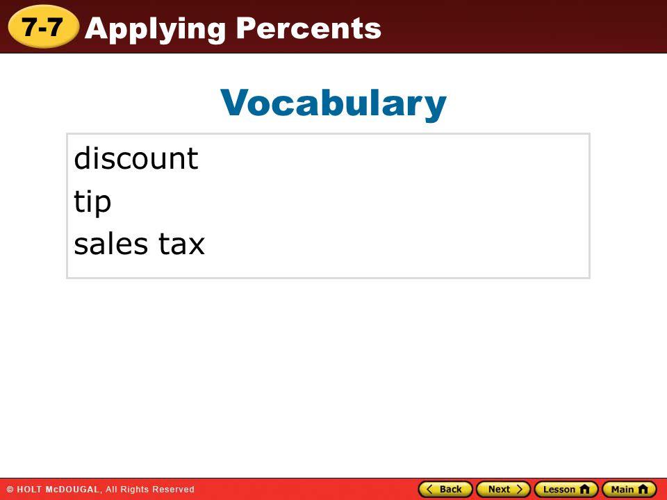 7-7 Applying Percents Vocabulary discount tip sales tax