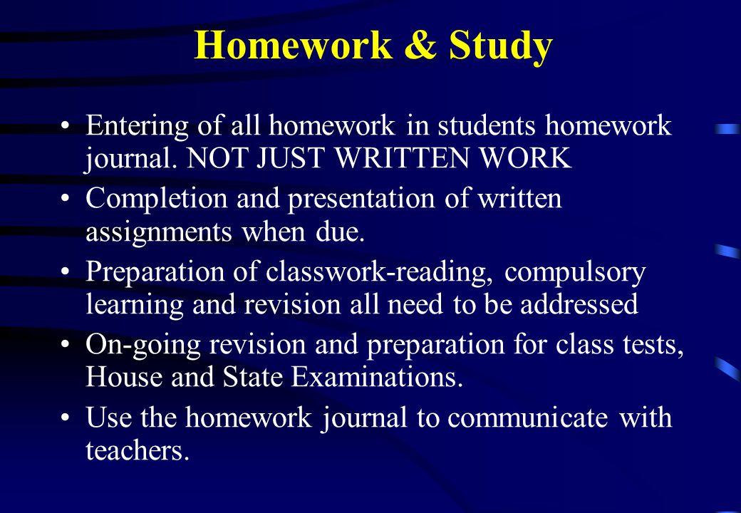 Homework & Study Entering of all homework in students homework journal.