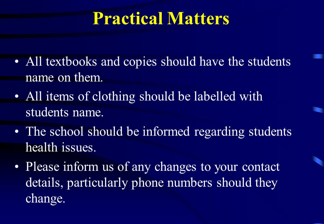Practical Matters All textbooks and copies should have the students name on them.