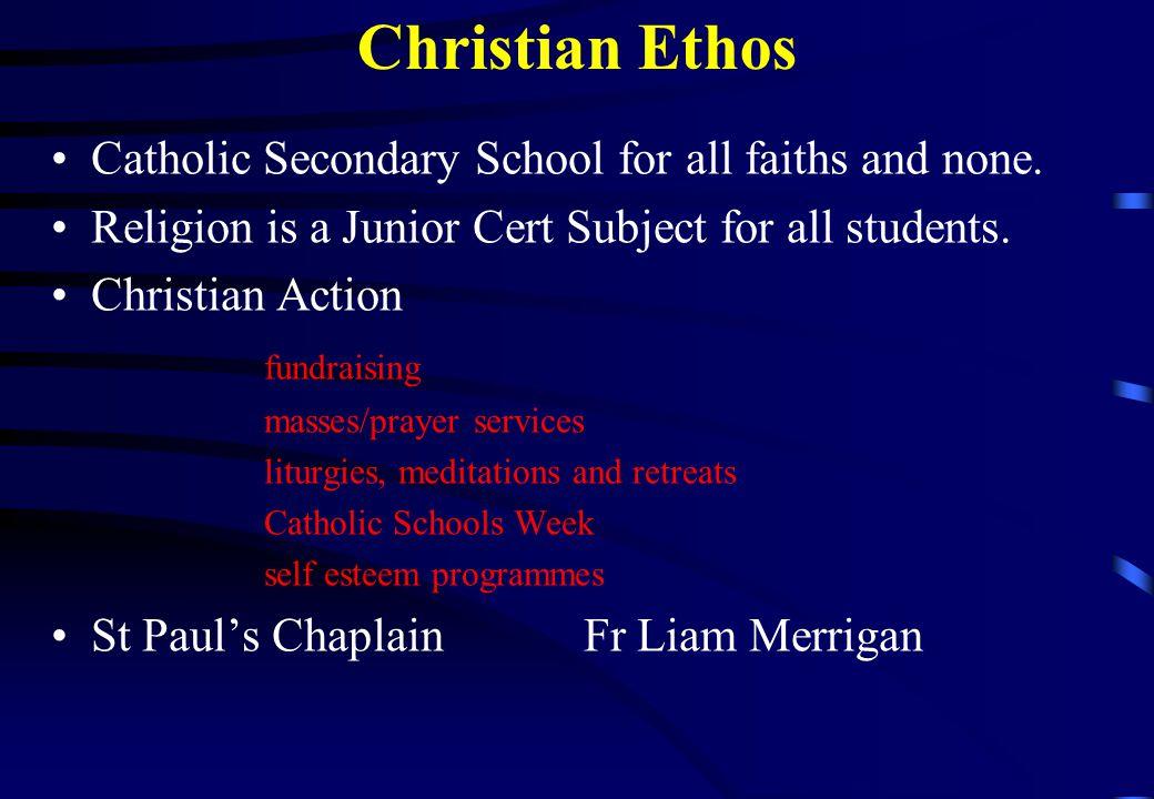 Christian Ethos Catholic Secondary School for all faiths and none.
