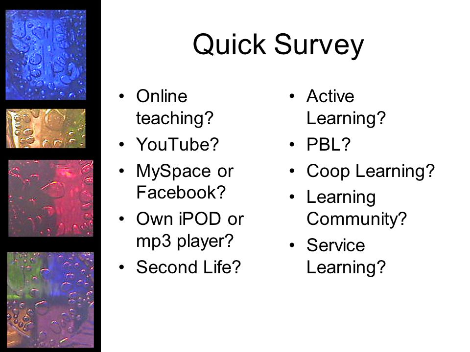 Quick Survey Online teaching. YouTube. MySpace or Facebook.