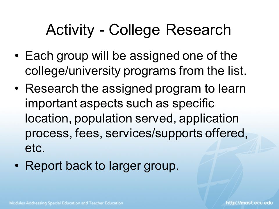 Activity - College Research Each group will be assigned one of the college/university programs from the list.