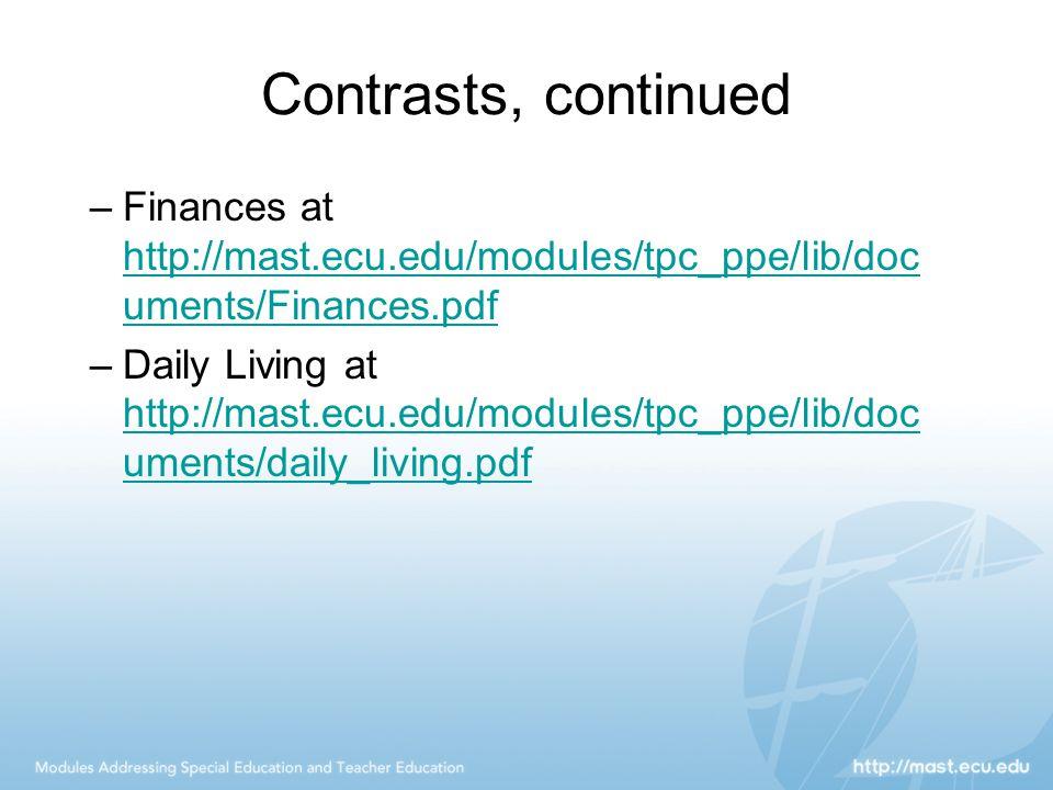 Contrasts, continued –Finances at http://mast.ecu.edu/modules/tpc_ppe/lib/doc uments/Finances.pdf http://mast.ecu.edu/modules/tpc_ppe/lib/doc uments/F