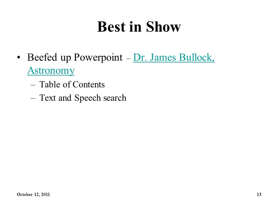 October 12, 201113 Best in Show Beefed up Powerpoint – Dr.