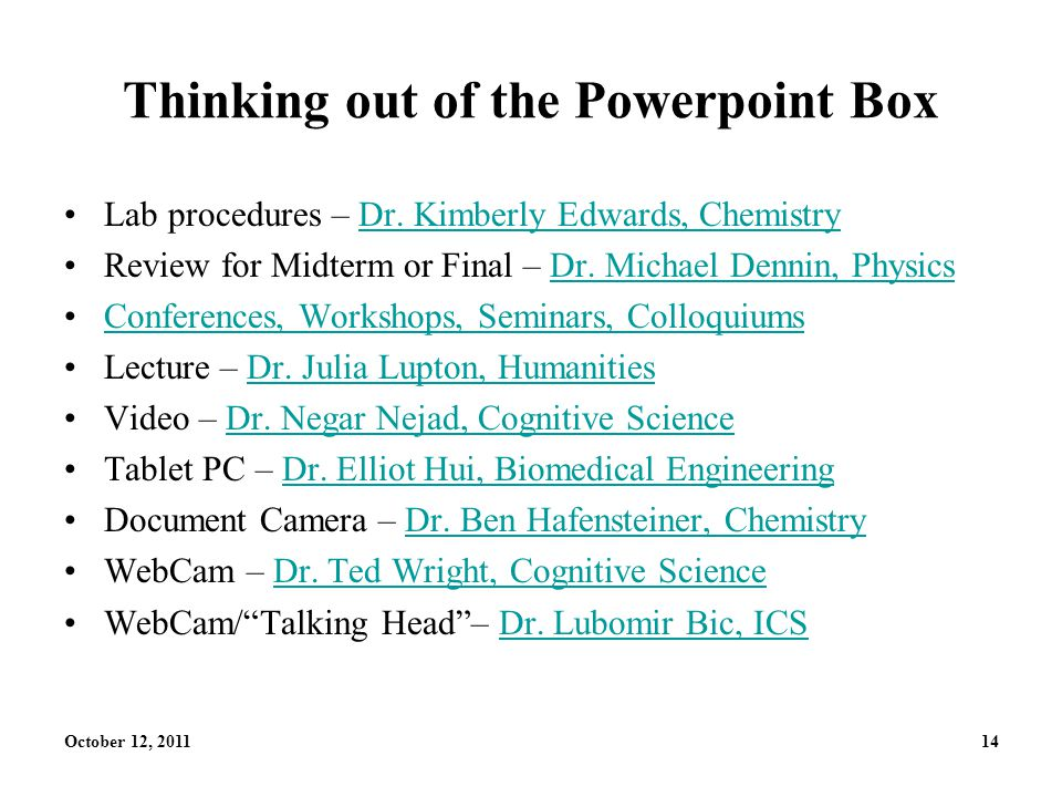 October 12, 201114 Thinking out of the Powerpoint Box Lab procedures – Dr.