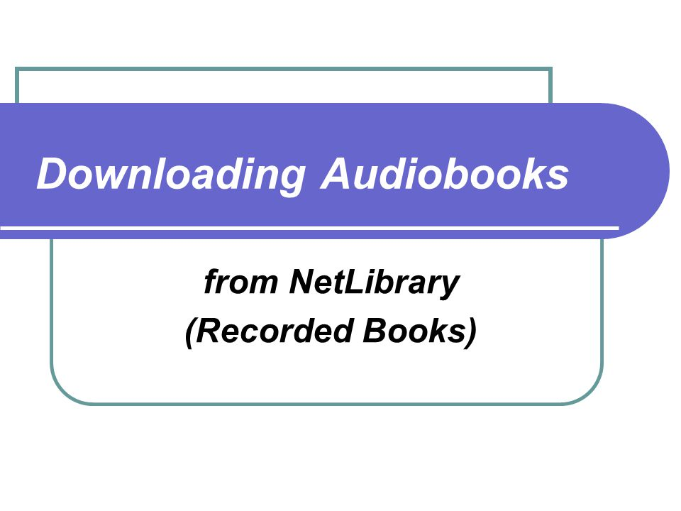 Downloading Audiobooks from NetLibrary (Recorded Books)