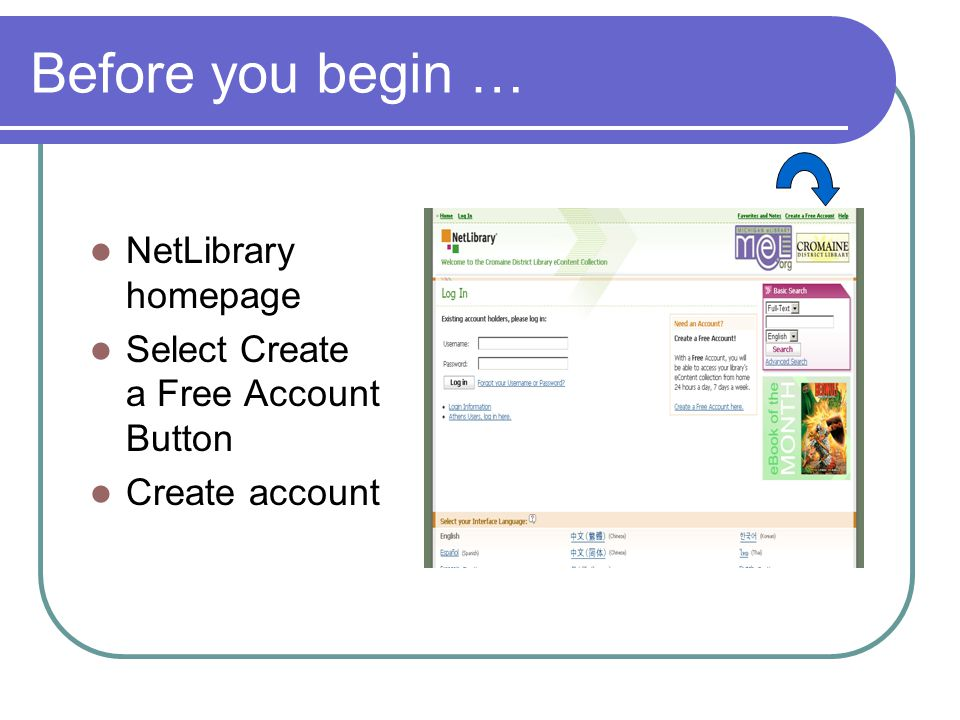 Before you begin … NetLibrary homepage Select Create a Free Account Button Create account