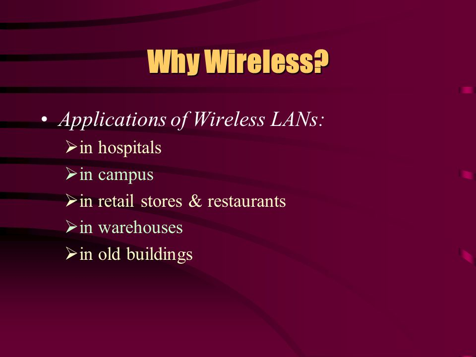 Why Wireless.