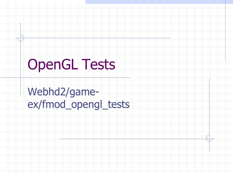 OpenGL Tests Webhd2/game- ex/fmod_opengl_tests