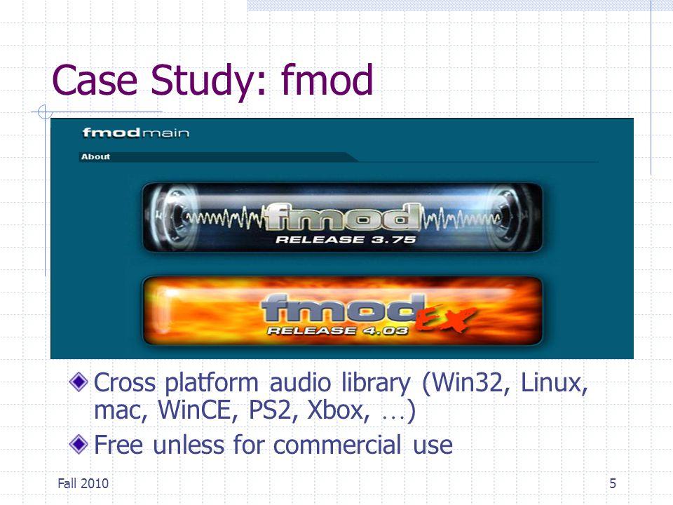 Fall 20106 Documentation FSOUND: for sound effect FMUSIC: for bgm