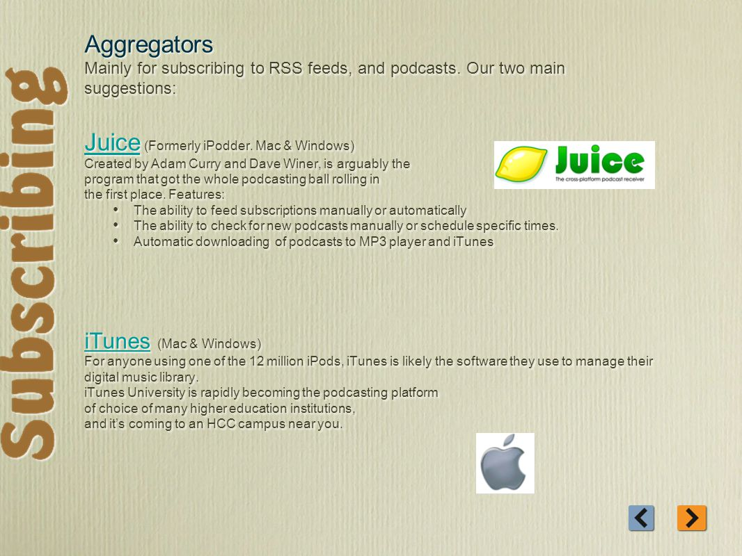 Aggregators Mainly for subscribing to RSS feeds, and podcasts.