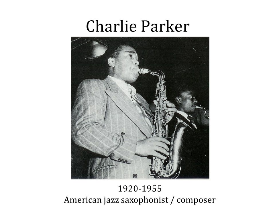 Charlie Parker 1920-1955 American jazz saxophonist / composer