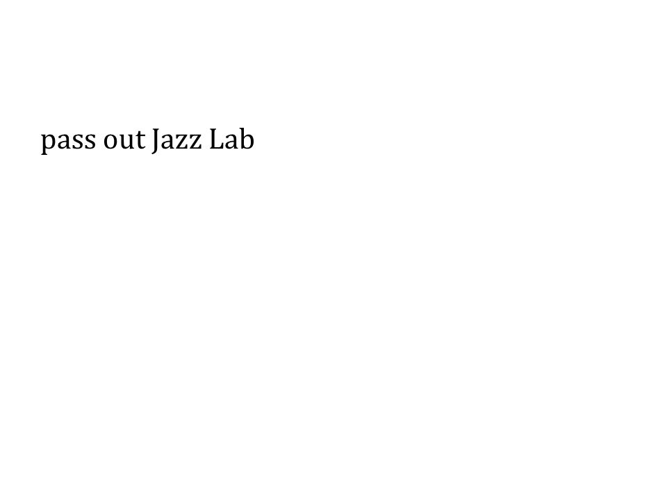 pass out Jazz Lab