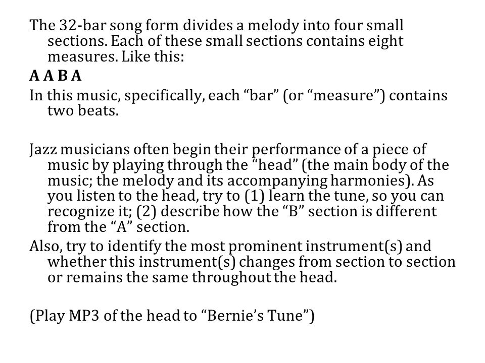 The 32-bar song form divides a melody into four small sections.