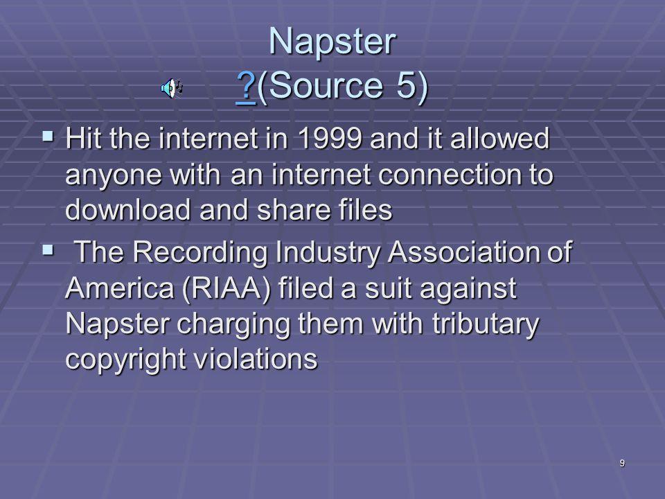9 Napster (Source 5) .
