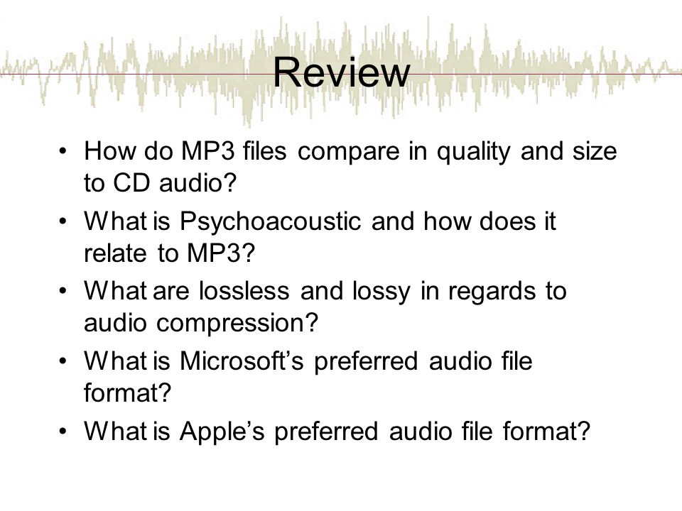 Review How do MP3 files compare in quality and size to CD audio.