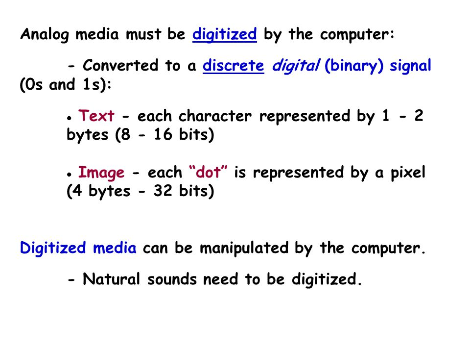 Digitization Problem: Computers cannot directly record a voice, store an image or capture a movement.