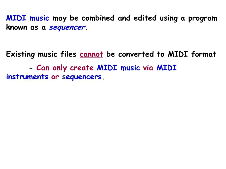 MIDI Sound – Musical Interface Digital Instrument Used for representing sounds produced by electronic musical instruments - Produces much smaller file