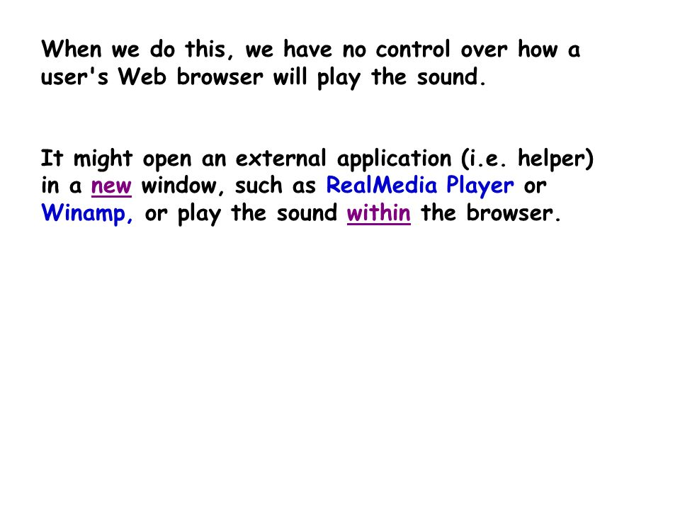 Adding Sound to a Web Page – Non-Streaming There are a few of ways to add sound to a Web page. A Simple Link You can link to a sound file from a Web p