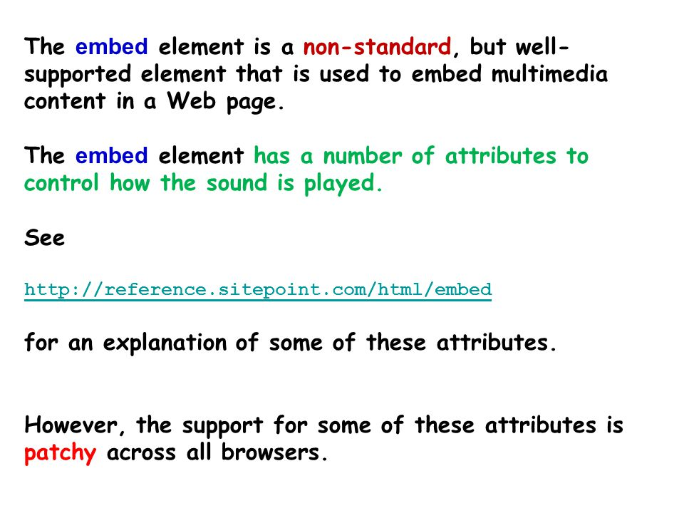 """Example – use of the """"HTML4"""" embed element By default, the embedded sound plays as soon as the page loads, and also the browser may display a """"sound c"""
