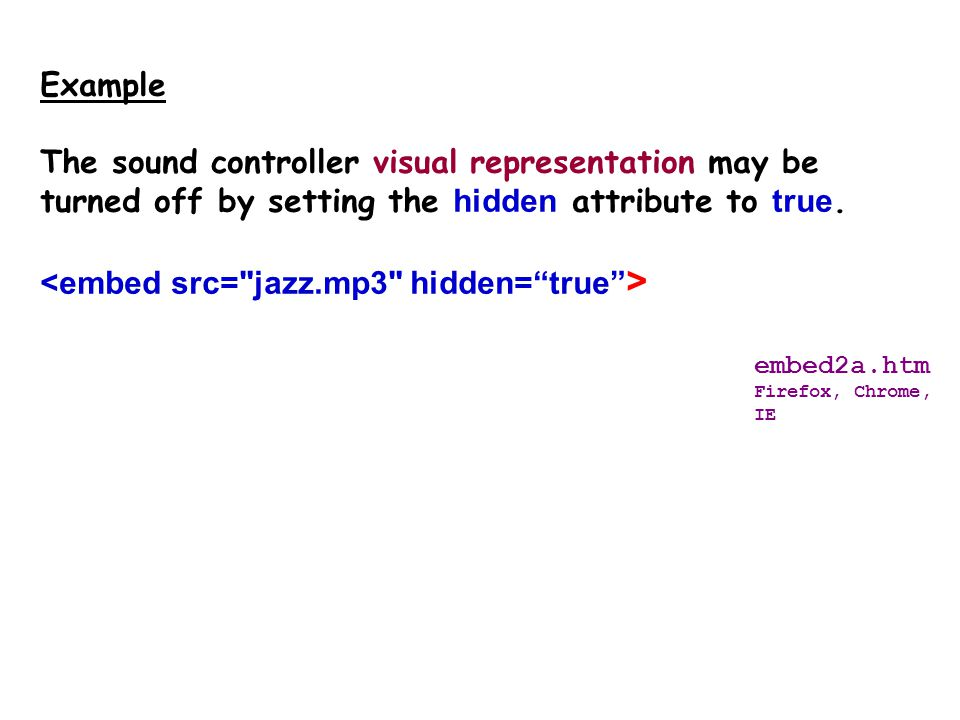 For controller slider bar The sound controller visual representation may be turned off by setting the height and width attributes to zero. Example emb