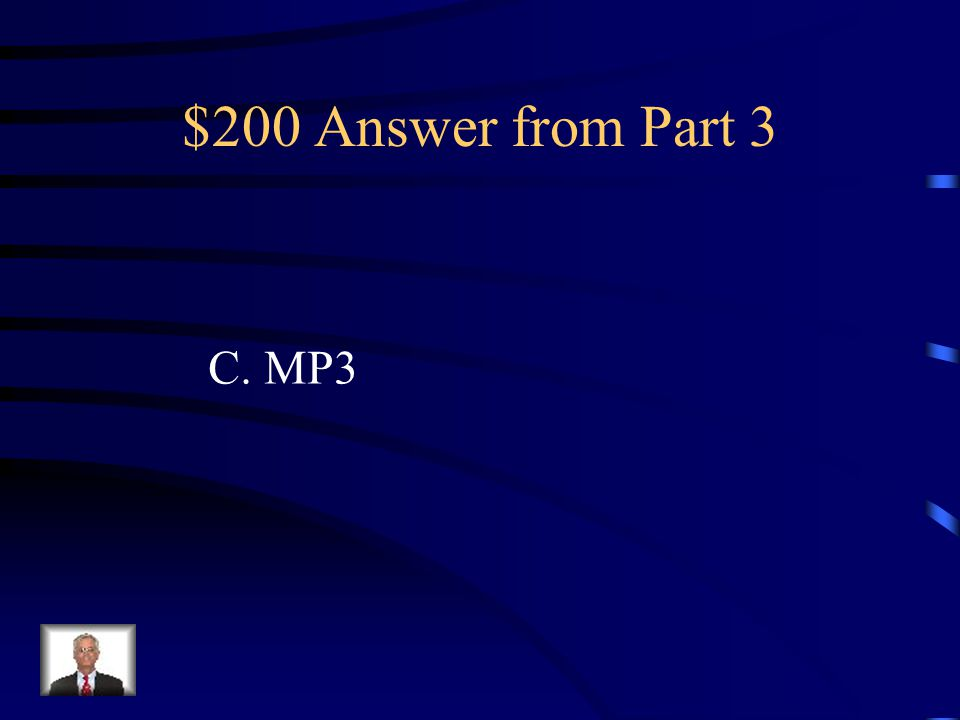 $200 Question from Part 3 Tyler wants to download music from iTunes to put into an animation project.