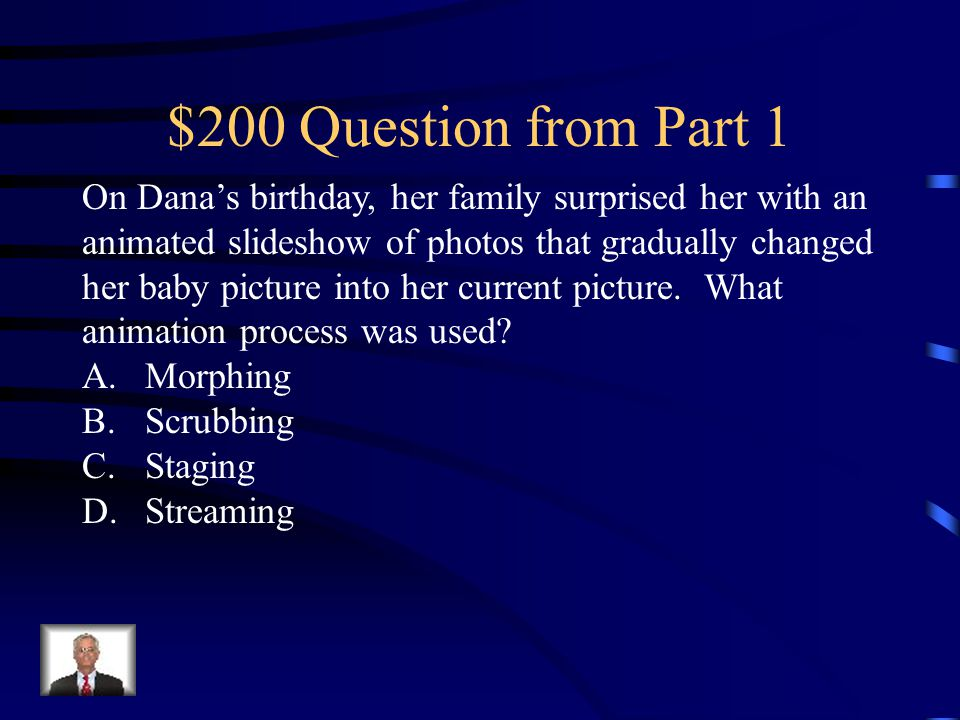 $200 Question from Part 5 Jay is creating an animation of a basketball bouncing into a basket.