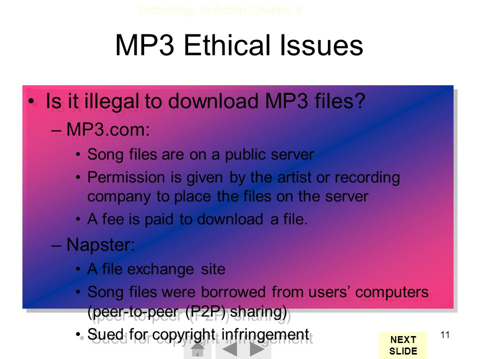 Technology In Action Chapter 8 11 MP3 Ethical Issues Is it illegal to download MP3 files.
