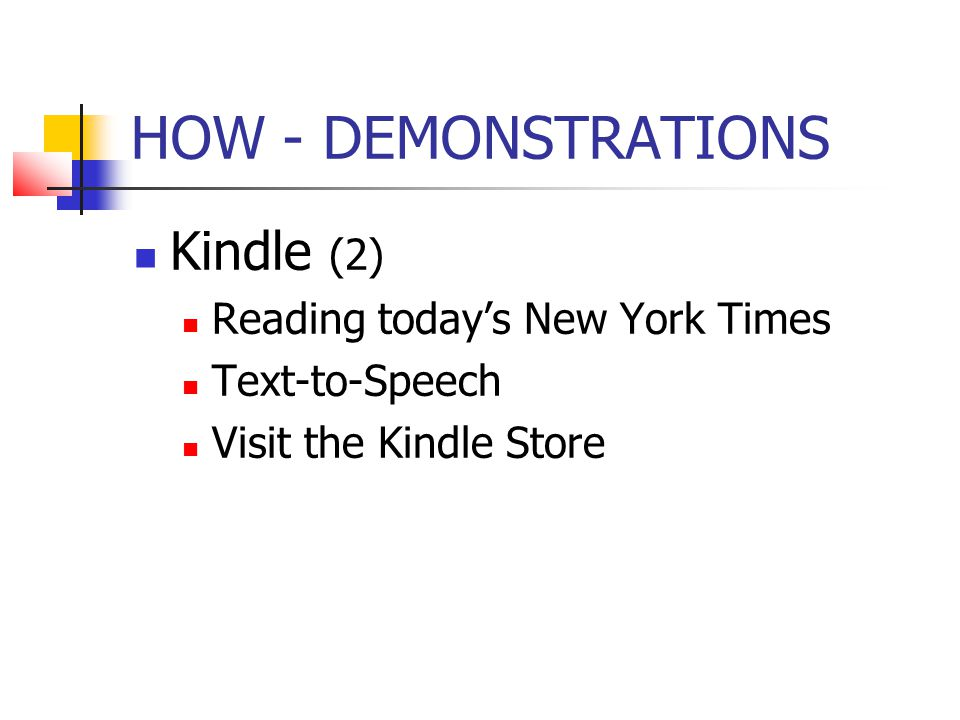 HOW - DEMONSTRATIONS Kindle (2) Reading today's New York Times Text-to-Speech Visit the Kindle Store