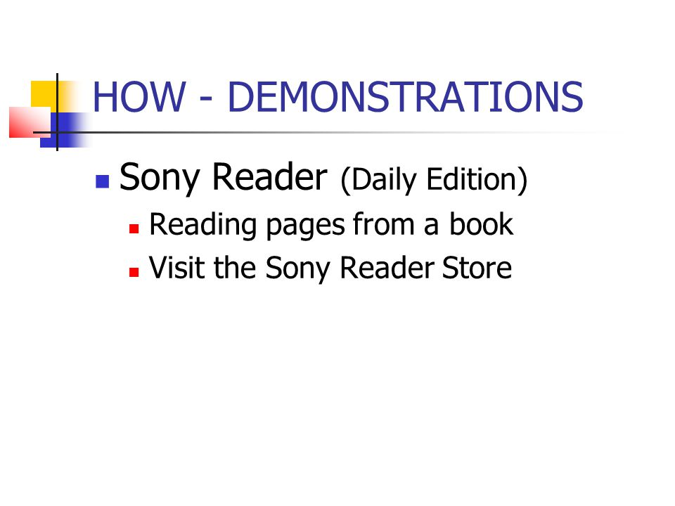 HOW - DEMONSTRATIONS Sony Reader (Daily Edition) Reading pages from a book Visit the Sony Reader Store