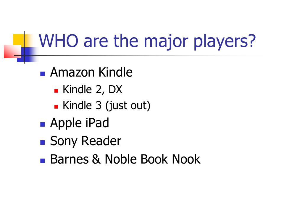 WHO are the major players.