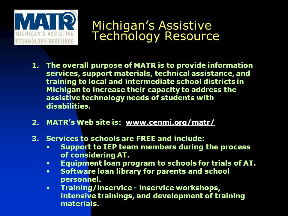 This document was produced and distributed through an IDEA Mandated Activities Project for Michigan's Assistive Technology Resource awarded by the Michigan Department of Education.