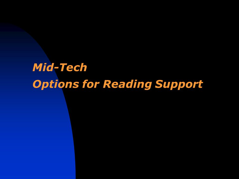 Mid-Tech Options for Reading Support