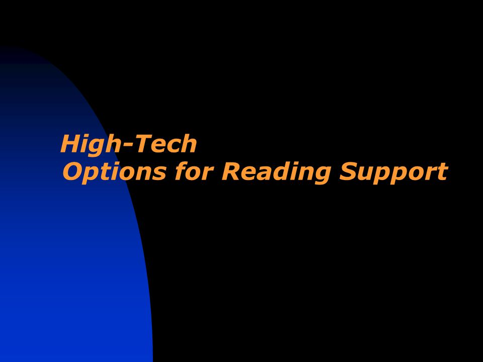 High-Tech Options for Reading Support