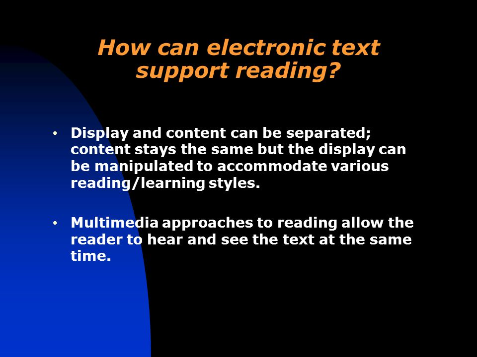 How can electronic text support reading.