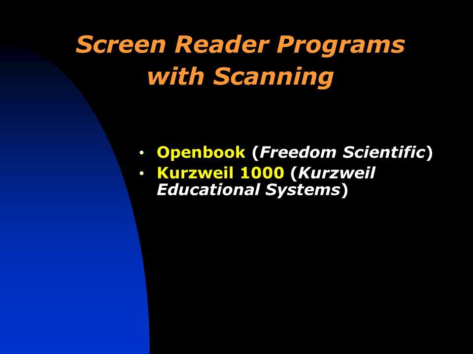 Screen Reader Programs with Scanning Openbook (Freedom Scientific) Kurzweil 1000 (Kurzweil Educational Systems)