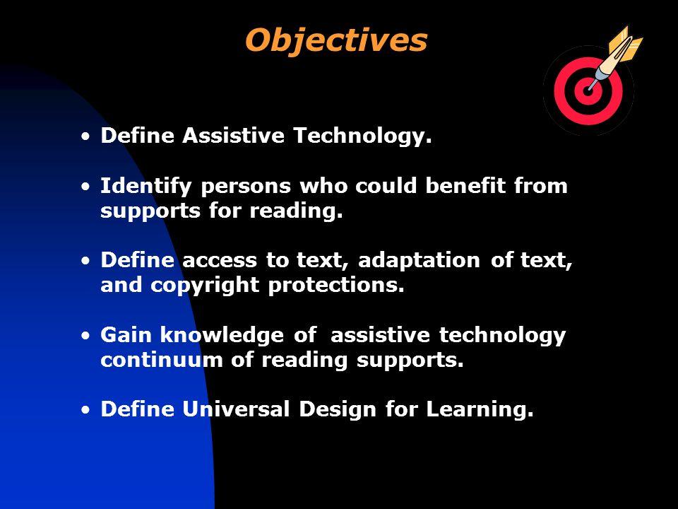 Objectives Define Assistive Technology.