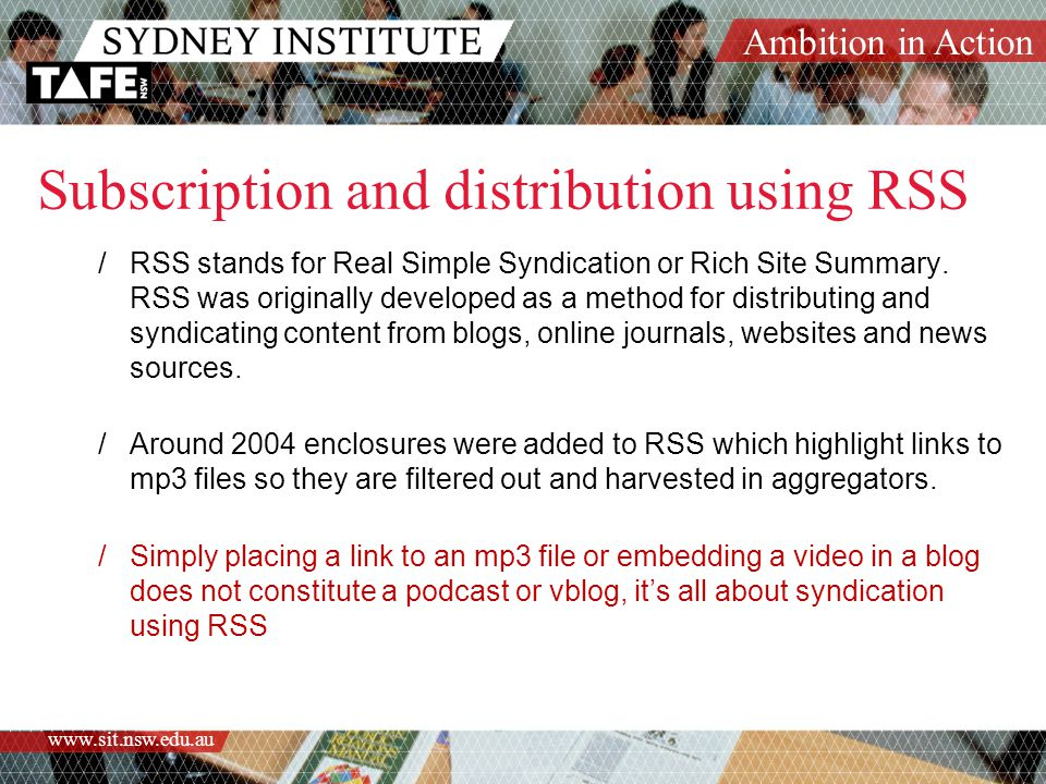 Ambition in Action www.sit.nsw.edu.au What is a RSS Aggregator or Feed Reader.