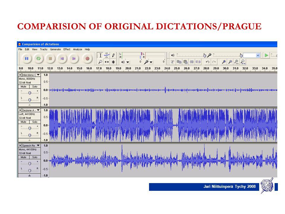 Jari Niittuinperä Tychy 2008 COMPARISION OF ORIGINAL DICTATIONS/PRAGUE