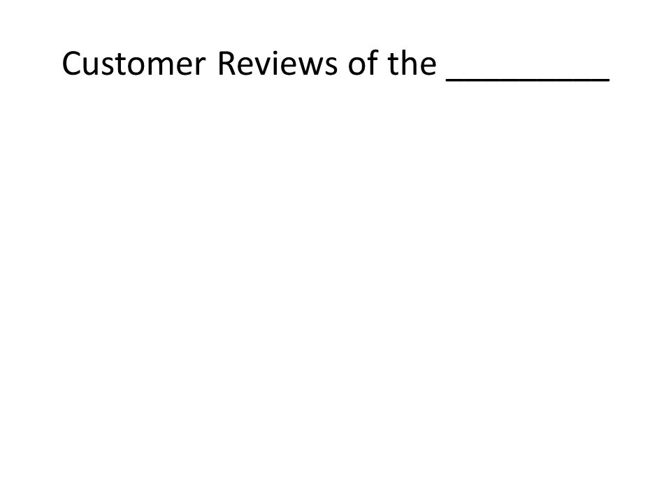 Customer Reviews of the _________