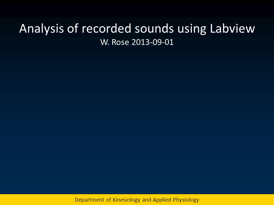 Sound Recorder Simple program supplied with Windows Uses built-in or external microphone(s) Records two audio channels at 44.1 kHz Saves the sound in a.wma file Channels have same amplitudes if there is only one microphone Department of Kinesiology and Applied Physiology