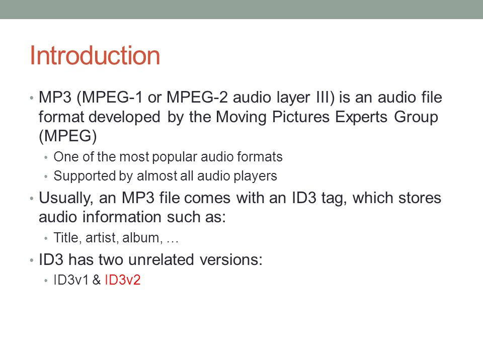 Introduction MP3 (MPEG-1 or MPEG-2 audio layer III) is an audio file format developed by the Moving Pictures Experts Group (MPEG) One of the most popu