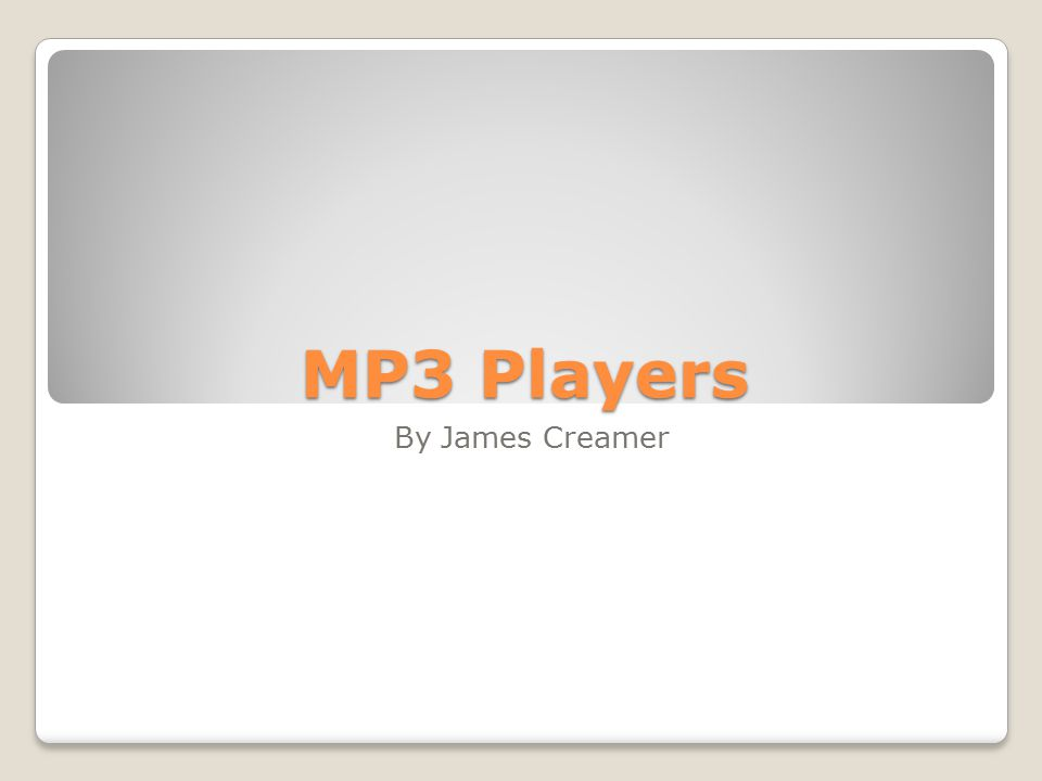 MP3 Players By James Creamer
